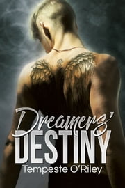 Dreamers' Destiny ebook by Tempeste O'Riley