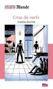 Crise de nerfs ebook by Chantal Pelletier