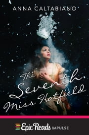 The Seventh Miss Hatfield ebook by Anna Caltabiano
