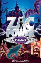 Zac Power Special Files #1: The Fear Files ebook by