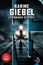 Terminus Elicius ebook by Karine GIEBEL
