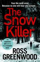 The Snow Killer - The start of the bestselling explosive crime series from Ross Greenwood ebook by
