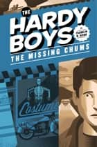 Hardy Boys 04: The Missing Chums ebook by Franklin W. Dixon