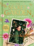 The Secret Garden: Mary's Journal ebook by HarperCollinsChildren'sBooks