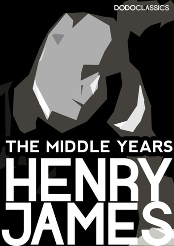 The Middle Years ebook by Henry James