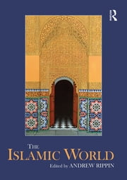 The Islamic World ebook by Andrew Rippin