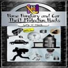 Home Burglary and Car Theft Protection Hacks audiobook by Life 'n' Hack