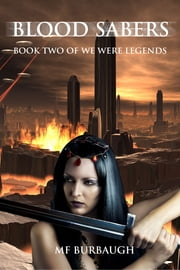 Blood Sabers ebook by M.F. Burbaugh