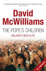 David McWilliams' The Pope's Children: David McWilliams Ireland 1 ebook by David    McWilliams