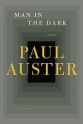Man in the Dark - A Novel ebook by Paul Auster