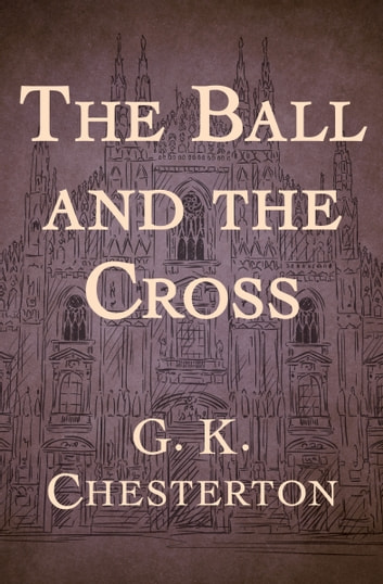 The Ball and the Cross ebook by G. K. Chesterton