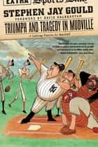 Triumph and Tragedy in Mudville: A Lifelong Passion for Baseball ebook by Stephen Jay Gould,David Halberstam