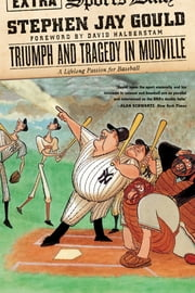 Triumph and Tragedy in Mudville: A Lifelong Passion for Baseball ebook by Stephen Jay Gould