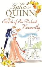The Secrets of Sir Richard Kenworthy - Number 4 in series ebook by Julia Quinn