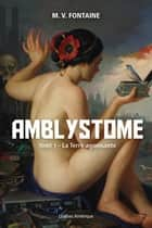 Amblystome 1 - La Terre agonisante ebook by Véronique Drouin, M.V. Fontaine