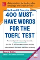 McGraw-Hill Education 400 Must-Have Words for the TOEFL, 2nd Edition ebook by Lynn Stafford-Yilmaz,Lawrence Zwier