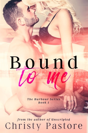 Bound to Me ebook by Christy Pastore