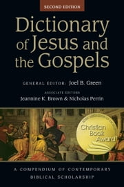 Dictionary of Jesus and the Gospels ebook by Joel B. Green,Prof. Jeannine K. Brown,Nicholas Perrin