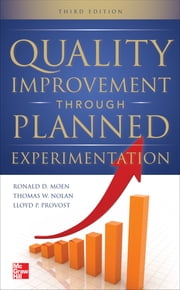 Quality Improvement Through Planned Experimentation 3/E ebook by Ronald Moen,Thomas Nolan,Lloyd Provost