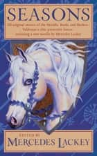 Seasons - All-New Tales of Valdemar ebook by Mercedes Lackey