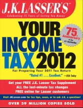 J.K. Lasser's Your Income Tax 2012 - For Preparing Your 2011 Tax Return ebook by J.K. Lasser Institute