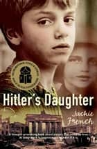 Hitler's Daughter ebook by French Jackie