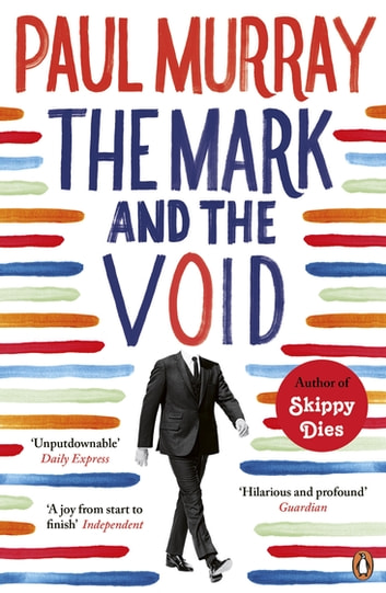 The Mark and the Void eBook by Paul Murray