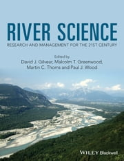 River Science - Research and Management for the 21st Century ebook by David J. Gilvear,Malcolm T. Greenwood,Martin C. Thoms,Paul J. Wood
