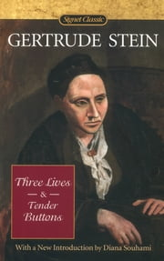 Three Lives and Tender Buttons ebook by Gertrude Stein,Diane Souhami