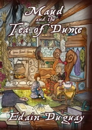 Maud and the Tea of Dume ebook by Edain Duguay
