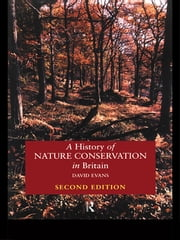 A History of Nature Conservation in Britain ebook by David Evans