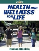 Health and Wellness for Life ebook by Human Kinetics