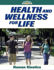 Health and Wellness for Life ebook by Kobo.Web.Store.Products.Fields.ContributorFieldViewModel