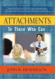 Attachments To Those Who Can ebook by John Henderson