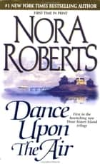 Dance Upon the Air ebook by Nora Roberts