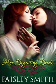 Her Beguiling Bride - Beguiled, #2 ebook by Paisley Smith