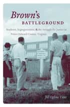 Brown's Battleground ebook by Jill Ogline Titus