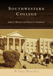 Southwestern College ebook by Jerry L. Wallace, Pamela S. Thompson