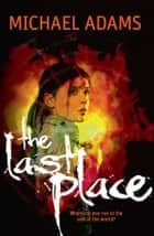 The Last Place ebook by Michael Adams