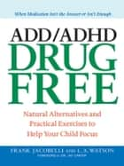 ADD/ADHD Drug Free ebook by Dr. Jay Carter,Frank Jacobelli,Lynn A. Watson