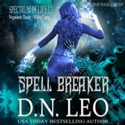 Spell Breaker - Spectrum of Magic - Book 1 audiobook by D.N. Leo