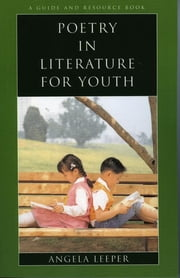 Poetry in Literature for Youth ebook by Angela Leeper
