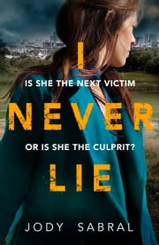 I Never Lie - A compelling psychological thriller that will keep you on the edge of your seat ebook by Jody Sabral