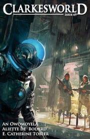 Clarkesworld Magazine Issue 69 ebook by Aliette de Bodard,An Owomoyela,E. Catherine Tobler