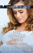 Her Miracle Twins ebook by Margaret Barker