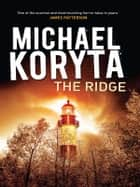 The Ridge ebook by Michael Koryta