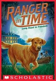 Long Road to Freedom (Ranger in Time #3) ebook by Kate Messner