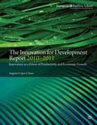 The Innovation for Development Report 2010–2011 ebook by A. López-Claros
