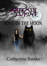 Song of The Moon (Artemis Lupine #1) ebook by Catherine Banks