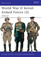 World War II Soviet Armed Forces (3) ebook by Nigel Thomas,Darko Pavlovic
